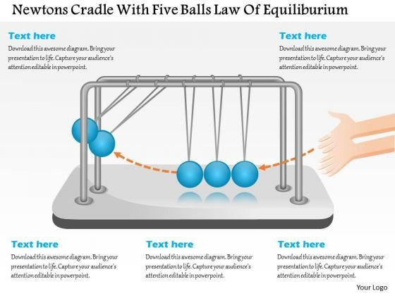 Business Diagram Newtons Cradle With Five Balls Law Of Equiliburium Presentation Template