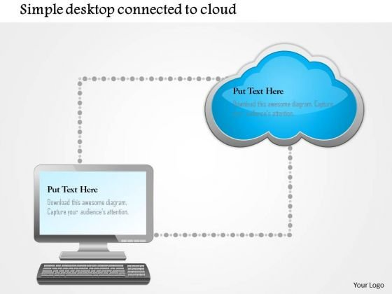 Business Diagram Simple Desktop Conntected To Cloud Ppt Slide
