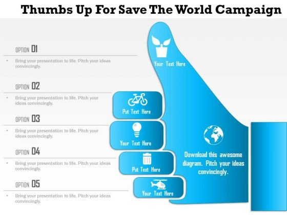 Business Diagram Thumbs Up For Save The World Campaign Presentation Template