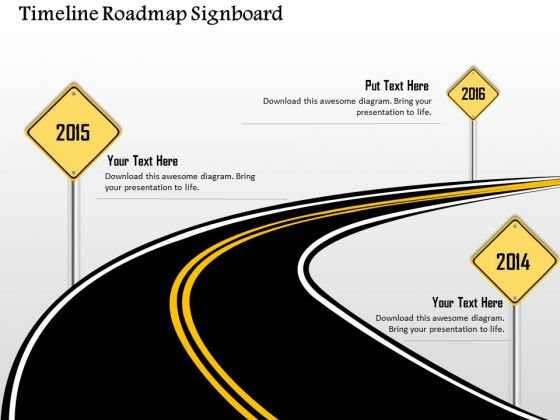 Business Diagram Timeline Roadmap Signboard Image Presentation Template