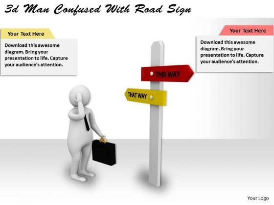 Business Plan And Strategy 3d Man Confused With Road Sign Concept Statement