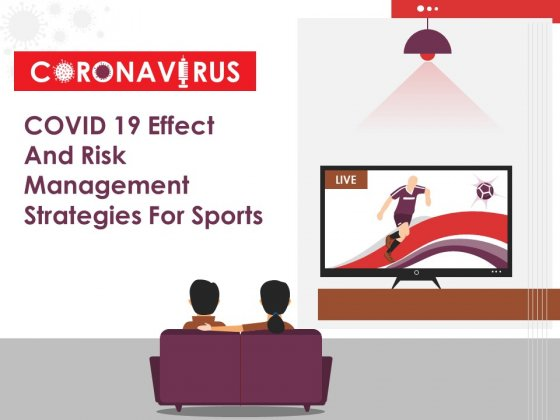 COVID 19 Effect And Risk Management Strategies For Sports Ppt PowerPoint Presentation Complete Deck With Slides