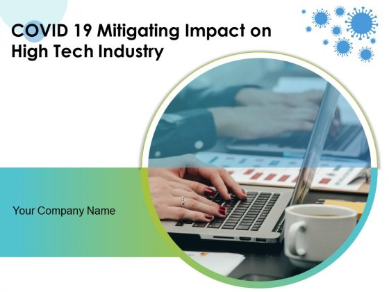 COVID_19_Mitigating_Impact_On_High_Tech_Industry_Ppt_PowerPoint_Presentation_Complete_Deck_With_Slides_Slide_1