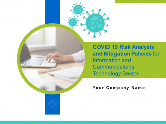 COVID 19 Risk Analysis And Mitigation Policies For Information And Communications Technology Sector Ppt Complete Deck With Slides
