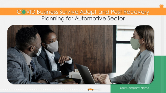 COVID Business Survive Adapt And Post Recovery Planning For Automotive Sector Ppt PowerPoint Presentation Complete Deck