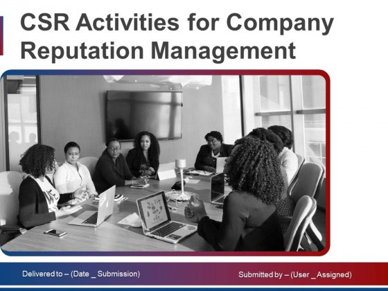 CSR Activities For Company Reputation Management Ppt PowerPoint Presentation Complete Deck With Slides