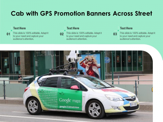 Cab With GPS Promotion Banners Across Street Ppt PowerPoint Presentation Gallery Example Introduction PDF