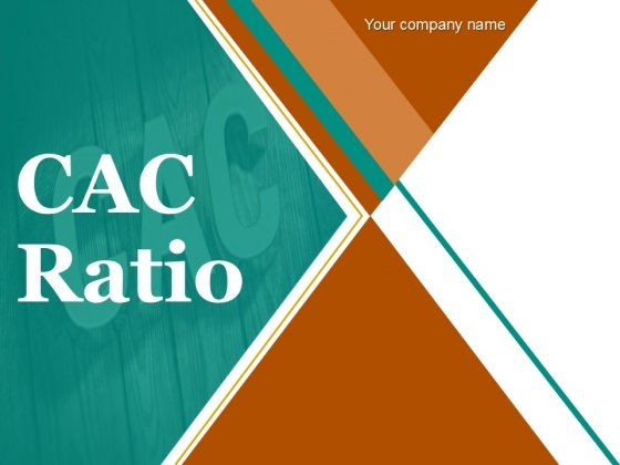 Cac Ratio Ppt PowerPoint Presentation Complete Deck With Slides