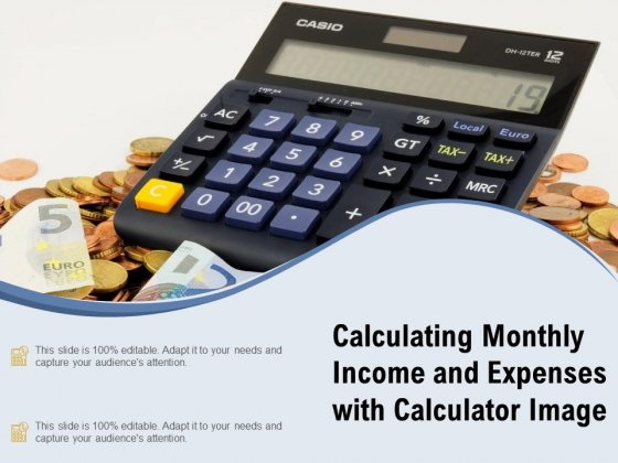Calculating Monthly Income And Expenses With Calculator Image Ppt PowerPoint Presentation File Ideas PDF