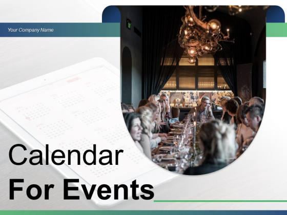 Calendar For Events Marketing Manufacturing Business Ppt PowerPoint Presentation Complete Deck
