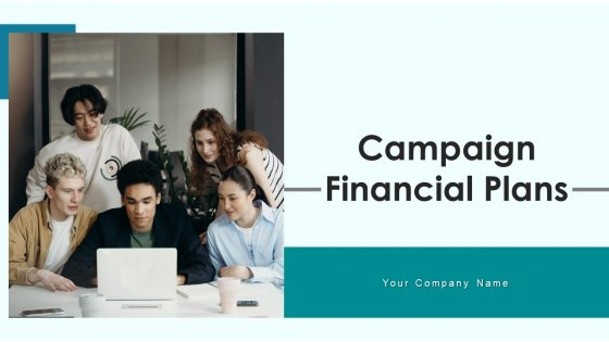 Campaign Financial Plans Budget Optimization Ppt PowerPoint Presentation Complete Deck With Slides