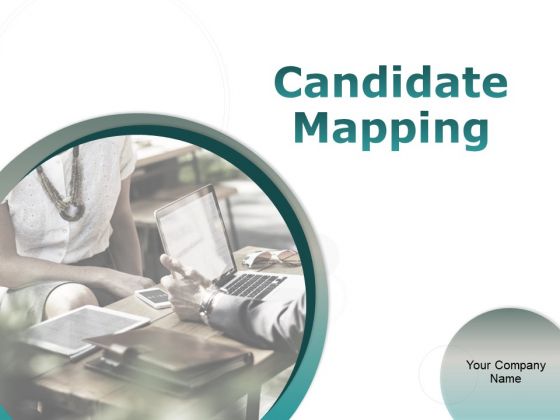 Candidate Mapping Ppt PowerPoint Presentation Complete Deck With Slides