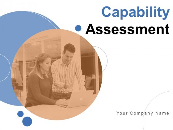 Capability Assessment Ppt PowerPoint Presentation Complete Deck With Slides