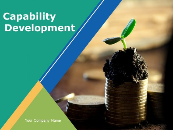Capability Development Ppt PowerPoint Presentation Complete Deck With Slides