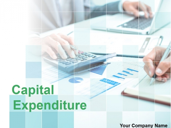 Capital Expenditure Ppt PowerPoint Presentation Complete Deck With Slides