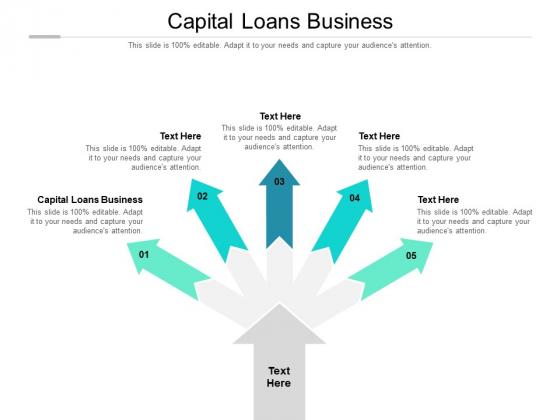 Capital Loans Business Ppt PowerPoint Presentation File Design Templates Cpb Pdf