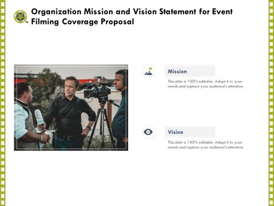 Capture Business Events Organization Mission And Vision Statement For Event Filming Coverage Proposal Ppt Portfolio Graphics Example PDF