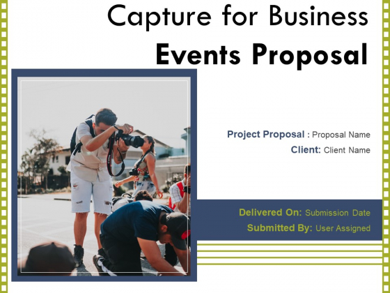 Capture For Business Events Proposal Ppt PowerPoint Presentation Complete Deck With Slides