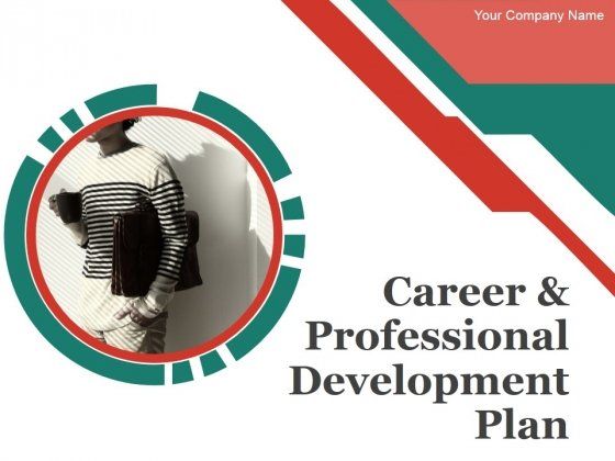 Career And Professional Development Plan Ppt PowerPoint Presentation Complete Deck With Slides