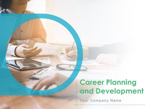 Career Planning And Development Ppt PowerPoint Presentation Complete Deck With Slides