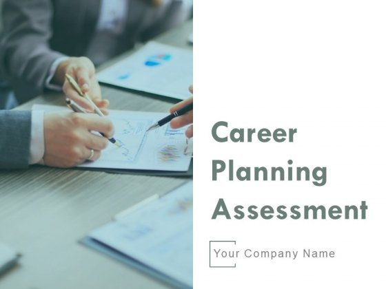 Career Planning Assessment Ppt PowerPoint Presentation Complete Deck With Slides
