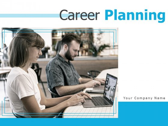 Career Planning Ppt PowerPoint Presentation Complete Deck With Slides