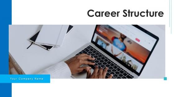 Career Structure Workforce Analytics Ppt PowerPoint Presentation Complete Deck With Slides