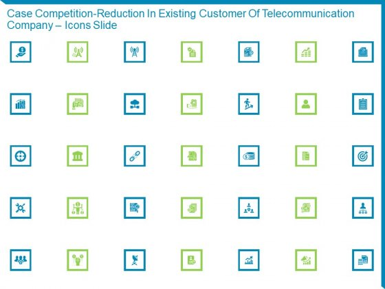 Case Competition Reduction In Existing Customer Of Telecommunication Company Icons Slide Ppt Outline Visuals PDF