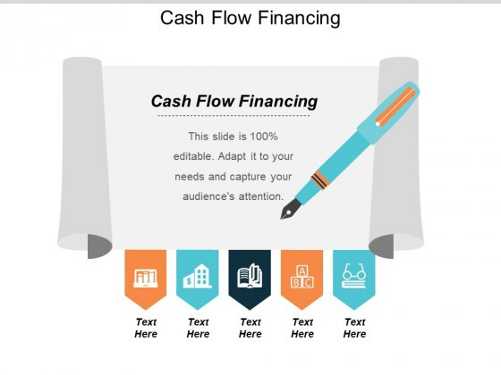 Cash Flow Financing Ppt Powerpoint Presentation Infographic Template Maker Cpb
