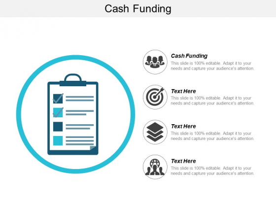 Cash Funding Ppt PowerPoint Presentation Infographics Design Ideas Cpb
