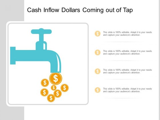Cash Inflow Dollars Coming Out Of Tap Ppt PowerPoint Presentation Model Summary