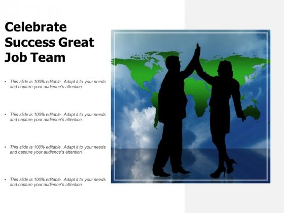 Celebrate Success Great Job Team Ppt PowerPoint Presentation Outline Graphics Template