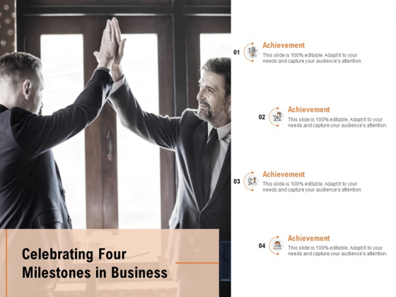 Celebrating Four Milestones In Business Ppt PowerPoint Presentation Styles Portrait