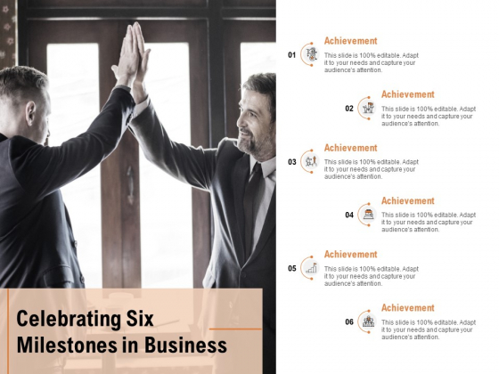 Celebrating Six Milestones In Business Ppt PowerPoint Presentation Summary Show