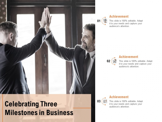 Celebrating Three Milestones In Business Ppt PowerPoint Presentation Inspiration Samples