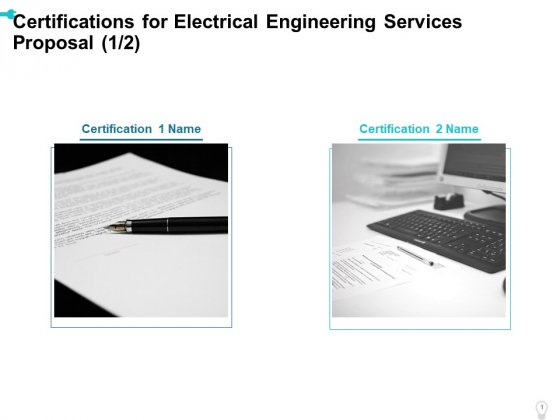 Certifications_For_Electrical_Engineering_Services_Proposal_Ppt_Styles_Layout_Ideas_PDF_Slide_1
