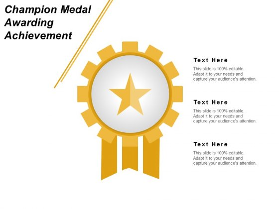 Champion Medal Awarding Achievement Ppt PowerPoint Presentation File Slides