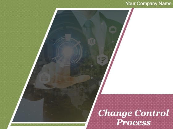 Change Control Process Ppt PowerPoint Presentation Complete Deck With Slides