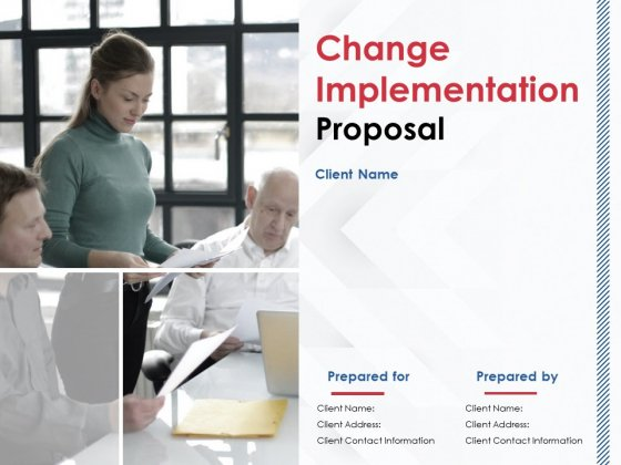 Change Implementation Proposal Ppt PowerPoint Presentation Complete Deck With Slides