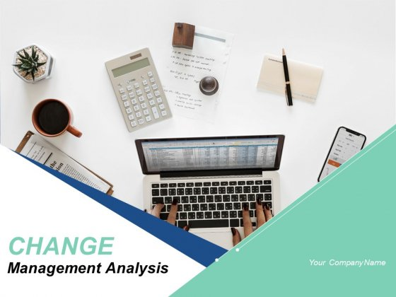 Change Management Analysis Ppt PowerPoint Presentation Complete Deck With Slides