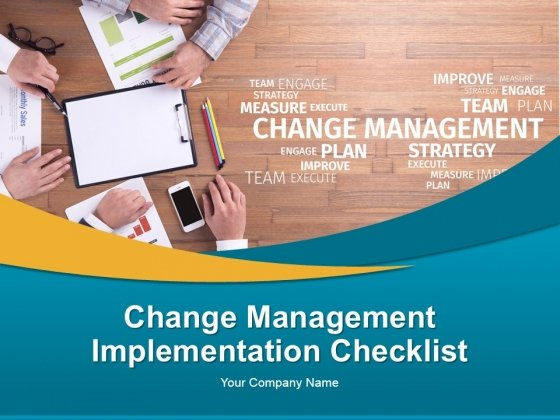 Change Management Implementation Checklist Ppt PowerPoint Presentation Complete Deck With Slides