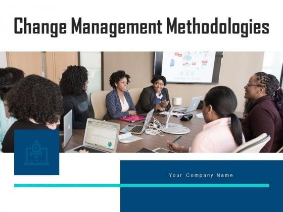 Change Management Methodologies Engagement Process Ppt PowerPoint Presentation Complete Deck