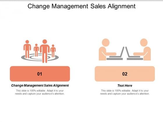 Change Management Sales Alignment Ppt PowerPoint Presentation Ideas Aids Cpb
