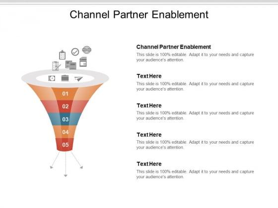 Channel Partner Enablement Ppt PowerPoint Presentation Ideas Design Ideas Cpb