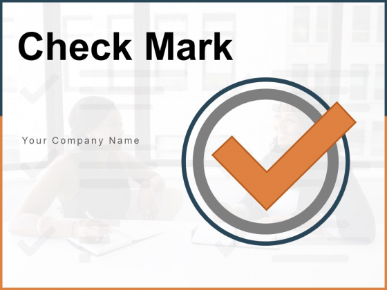 Check Mark Customer Evaluating Circle Checklist Ppt PowerPoint Presentation Complete Deck