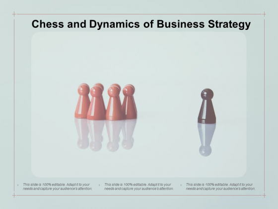 Chess And Dynamics Of Business Strategy Ppt PowerPoint Presentation Pictures Display