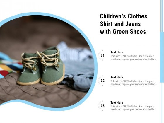 Childrens_Clothes_Shirt_And_Jeans_With_Green_Shoes_Ppt_PowerPoint_Presentation_Infographic_Template_Example_File_PDF_Slide_1