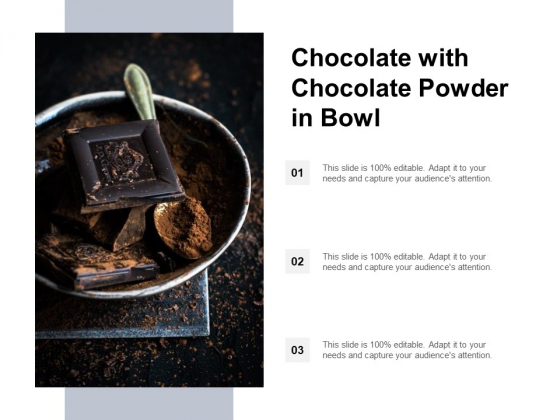 Chocolate With Chocolate Powder In Bowl Ppt PowerPoint Presentation Styles Microsoft