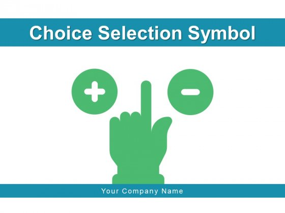 Choice Selection Symbol Business Silhouette Ppt PowerPoint Presentation Complete Deck