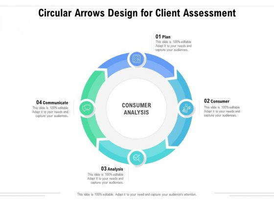 Circular Arrows Design For Client Assessment Ppt PowerPoint Presentation Gallery Graphics Template PDF